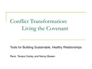 Conflict Transformation:         Living the Covenant