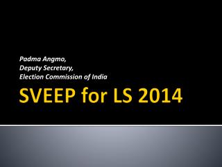 SVEEP for LS 2014