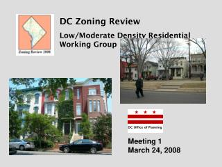 DC Zoning Review Low/Moderate Density Residential Working Group