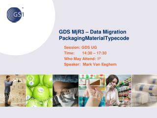 GDS MjR3 – Data Migration PackagingMaterialTypecode