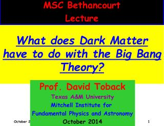 What does Dark Matter have to do with the Big Bang Theory?