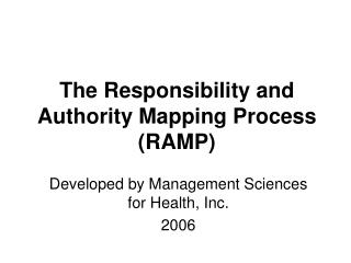 The Responsibility and Authority Mapping Process (RAMP)