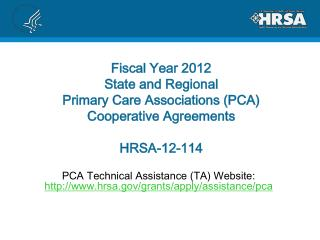 Fiscal Year 2012 State and Regional Primary Care Associations PCA Cooperative Agreements  HRSA-12-114
