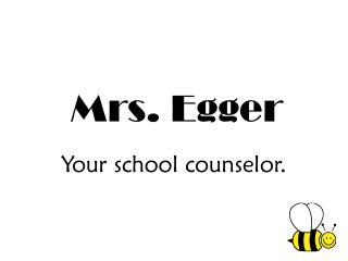 Mrs. Egger