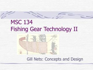 MSC 134 Fishing Gear Technology II