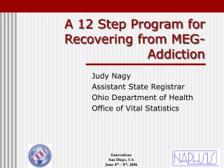 A 12 Step Program for Recovering from MEG-Addiction