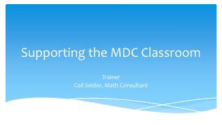 Supporting the MDC Classroom