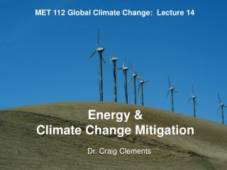 MET 112 Global Climate Change:  Lecture 14
