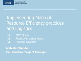 Implementing Material Resource Efficiency practices and Logistics