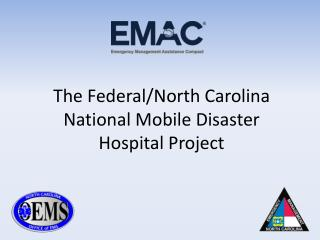 The Federal/North Carolina National Mobile Disaster Hospital Project