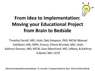 From  Idea  to  Implementation :  Moving your  Educational Project  from  Brain  to  Bedside