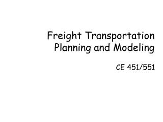 Freight Transportation Planning and Modeling