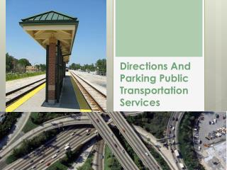 Directions And Parking Public Transportation Services