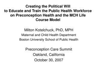 Milton Kotelchuck, PhD, MPH Maternal and Child Health Department
