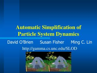 Automatic Simplification of Particle System Dynamics