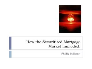 How the Securitized Mortgage Market Imploded.