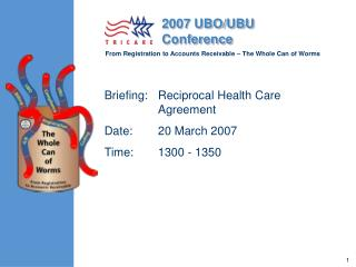 Briefing: Reciprocal Health Care Agreement Date: 20 March 2007 Time: 1300 - 1350