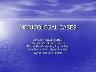 MEDICOLEGAL CASES