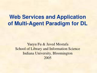 Web Services and Application of Multi-Agent Paradigm for DL