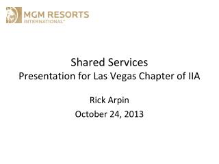 Shared Services  Presentation for Las Vegas Chapter of IIA