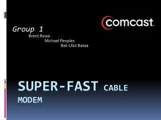 Super-Fast  Cable Modem