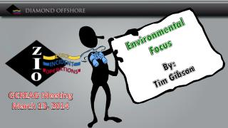 Environmental  Focus By: Tim Gibson