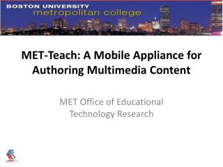 MET-Teach: A Mobile Appliance for Authoring Multimedia Content
