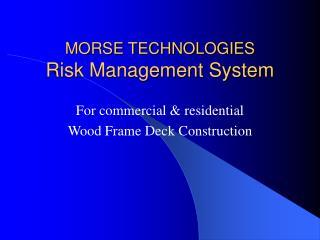 MORSE TECHNOLOGIES Risk Management System