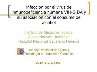 Infecci n por el virus de inmunodeficiencia humana VIH-SIDA y su asociaci n con el consumo de alcohol  Instituto de Medi