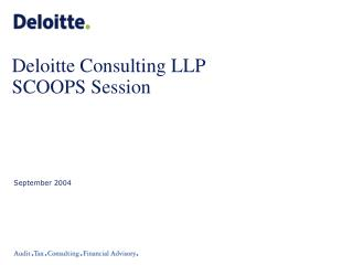 Deloitte Consulting LLP SCOOPS Session