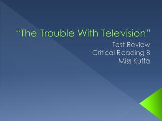 """The Trouble With Television"""
