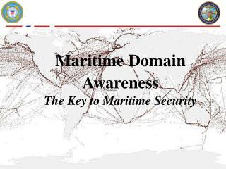 Maritime Domain Awareness The Key to Maritime Security