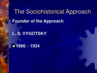 The Sociohistorical Approach