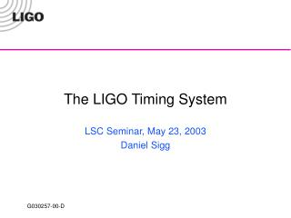 The LIGO Timing System