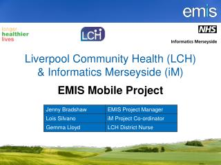 Liverpool Community Health (LCH) & Informatics Merseyside (iM) EMIS Mobile Project
