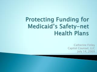 Protecting Funding for Medicaid�s Safety-net Health Plans