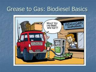 Grease to Gas: Biodiesel Basics