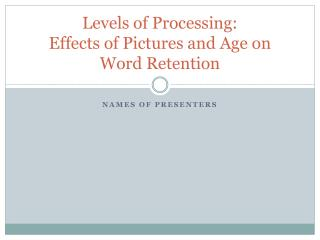 Levels of Processing: Effects of Pictures and Age on Word Retention