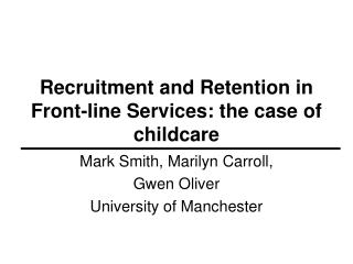 Recruitment and Retention in Front-line Services: the case of childcare