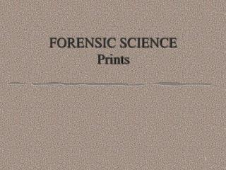 FORENSIC SCIENCE Prints