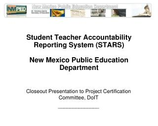Student Teacher Accountability Reporting System (STARS) New Mexico Public Education Department
