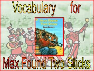 Vocabulary      for Max Found Two Sticks