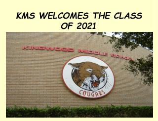 KMS WELCOMES THE CLASS OF 2021