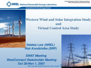 Western Wind and Solar Integration Study  and  Virtual Control Area Study