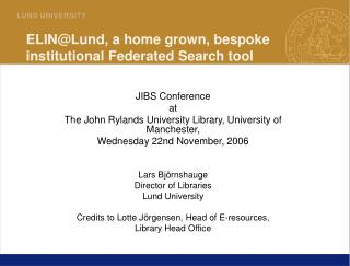 ELIN@Lund, a home grown, bespoke institutional Federated Search tool