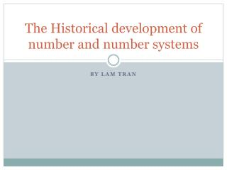 The Historical development of number and number systems