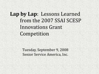 Lap by Lap :  Lessons Learned 	from the 2007 SSAI SCESP 	Innovations Grant 	Competition