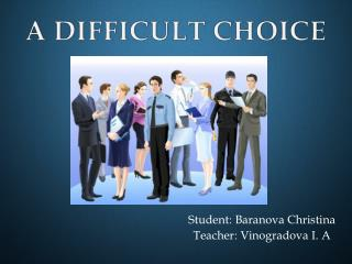 Student :  Baranova Christina Teacher :  Vinogradova I. A