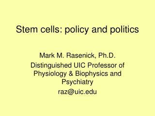 Stem cells: policy and politics