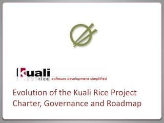 Evolution of the Kuali Rice Project Charter, Governance and Roadmap